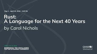 Rust: A Language for the Next 40 Years - Carol Nichols
