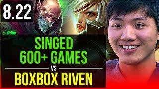 SINGED vs BoxBox RIVEN (TOP)   600+ games, KDA 6/3/9   NA Master   v8.22