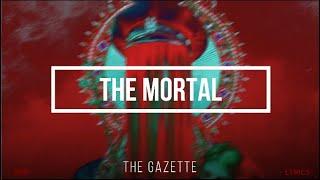 『The Mortal』the GazettE「Lyrics In Romaji」