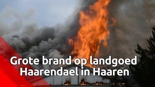 Zeer grote brand op landgoed Haarendael in Haaren