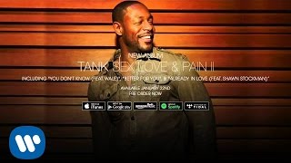 Tank   Already In Love (Feat. Shawn Stockman) [Official Audio]