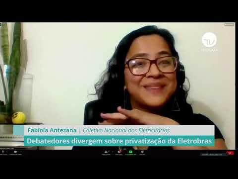 Debatedores divergem sobre privatização da Eletrobras - 10/05/21