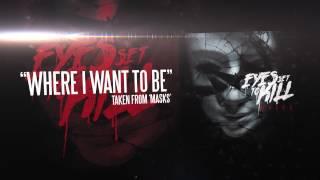 EYES SET TO KILL - Where I Want To Be (Album Track)