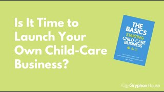 The Basics of Starting a Child-Care Business