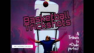 Basketball Trickshots 🏀 |A Tribute to Dude perfect||