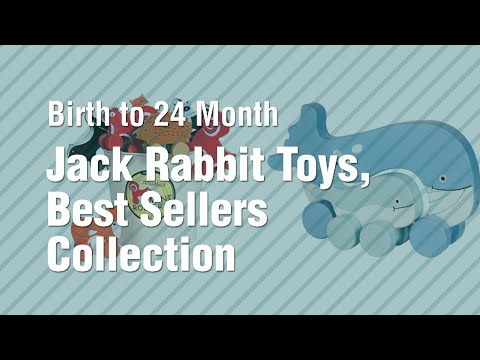 Jack Rabbit Toys, Best Sellers Collection // Birth To 24 Month