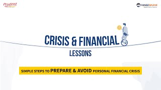 6 Financial Lessons to prepare and avoid personal financial crisis in future
