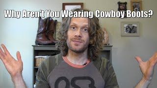 Insecure About Wearing Cowboy Boots? Watch This.