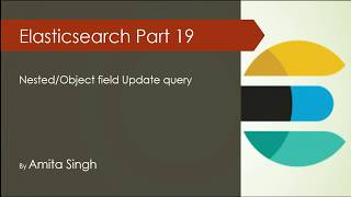 Update query  for Nested / Object type  | Elastcisearch Tutorial | Elk Stack