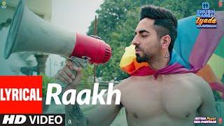 Lyrical: Raakh | Shubh Mangal Zyada Saavdhan | Ayushmann K, Jeetu | Arijit Singh | Tanishk - Vayu