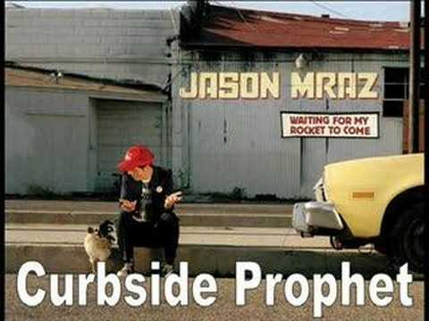 Curbside Prophet (Song) by Jason Mraz