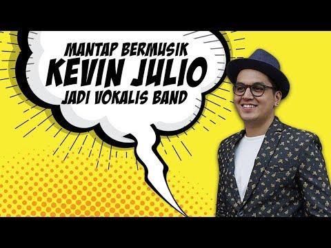 Kevin Julio Ungkap Keinginan Punya Grup Musik Sejak Kecil