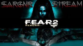 Sargnir Stream - Пожилая ересь: F.E.A.R. 2 - Project Origin #3 +Reborn | Донат нужен Помощь каналу: