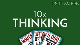 Motivation-  10x Thinking