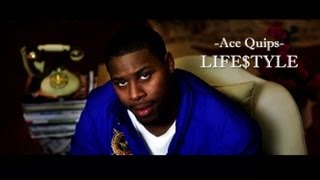 "Ace Quips - ""Life$tyle"" [Official HD]"