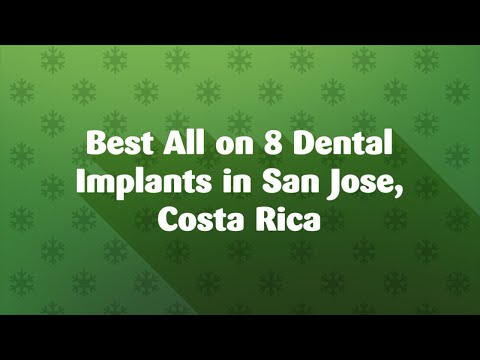 Best-All-on-8-Dental-Implants-in-San-Jose-Costa-Rica
