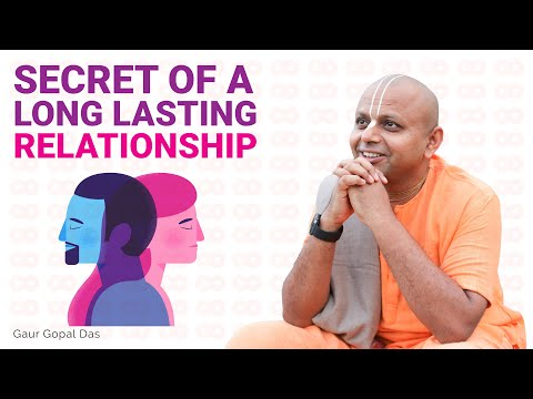 Secret Of A Long Lasting Relationship by Gaur Gopal Das