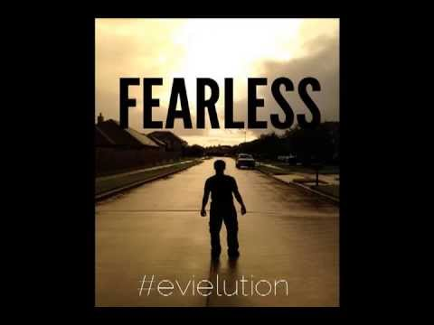 Fearless by: EVIE