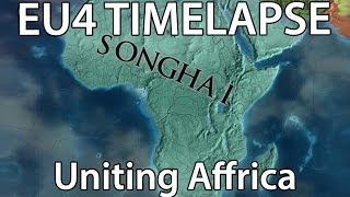 EU4 TIMELAPSE - Uniting Africa (Songhai)