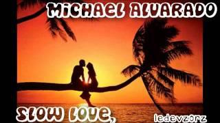 Slow Love By Michael Alvarado [ Lyrics In Description + DL Link]