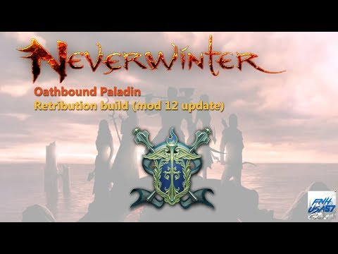 Neverwinter: Oathbound Paladin Retribution build (mod 12