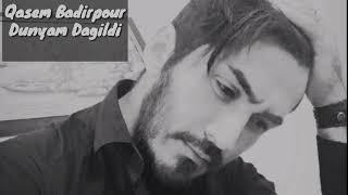 Qasem Badirpour - Dunyam Dagildi 2018 | Yeni