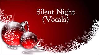 HQ MP3 - Silent Night (Vocals)  | Christmas Songs | Christmas Music