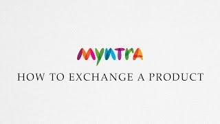 How to Exchange an Order @ Myntra.com