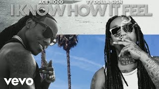 Ace Hood - I Know How It Feel (Lyric Video) ft. Ty Dolla $ign