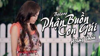PHẬN BUỒN CON GÁI   HOÀNG CHÂU | OFFICIAL MUSIC VIDEO