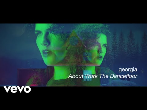 Georgia About Work The Dancefloor Edit