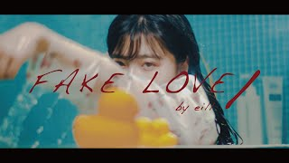 eill | FAKE LOVE/ [PT.2] (Official Teaser Video)