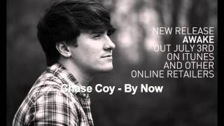 Chase Coy - By Now (Awake Album)
