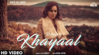 Khayaal (Full Song) | Rubayi | Rahul Sathu | New Song 2020 | White Hill Music