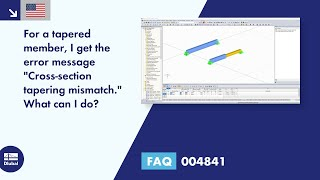 "FAQ 004841 | For a tapered member, I get the error message ""Cross-section tapering mismatch."" What can I do?"