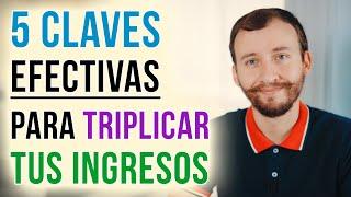 Video: 5 Claves Efectivas Para Triplicar Tus Ingresos