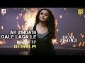 Ae Zindagi Gale Laga Le Take 1 - Remix By DJ Shilpi | Alia | SRK | ILAIYARAAJA | Amit | Arijit