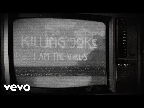 Killing Joke - I Am The Virus (Lyric Video) online metal music video by KILLING JOKE