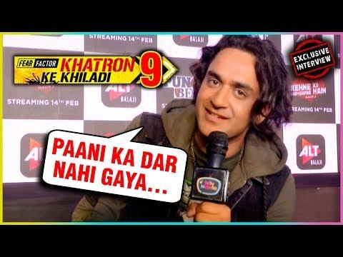Vikas Gupta REVEALS His Deadlist FEARS in Khatron