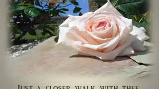 Just a closer walk with Thee--lyrics-- Daniel Donnell