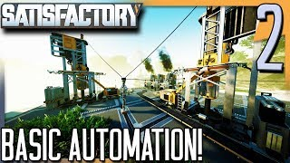 SETTING UP BASIC AUTOMATION! | Satisfactory Gameplay/Let's Play S2E2