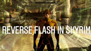 Reverse Flash and Flash in Skyrim