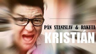 Video Pán Stanislav & Raketa - Kristián |Official video|