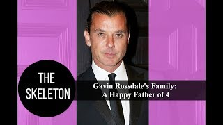 Gavin Rossdale's Family: A Happy Father of 4