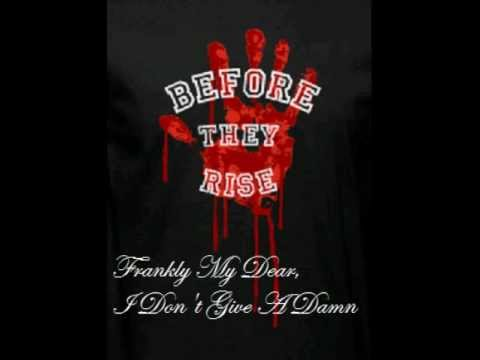 Before They Rise - Frankly My Dear, I Don't Give A Damn