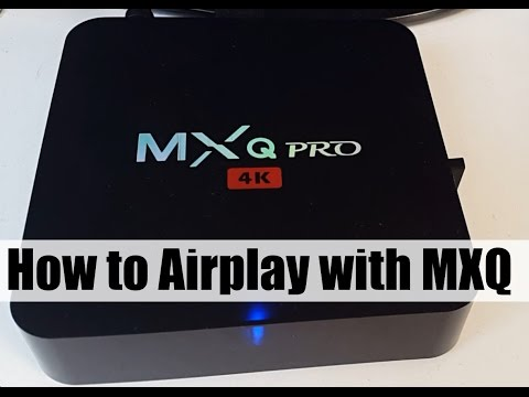 MXQ Pro 4K Android TV BOX - How To Use AirPlay Mp3