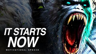 IT STARTS NOW! - Best Motivational Speech Video in 2020
