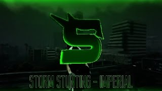 GTA V - Imperial | Storm Stunting TeamTage