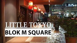 Night Walk ~ Little Tokyo Jakarta ~ Blok M Square near MRT Station ~ Walking Around Indonesia