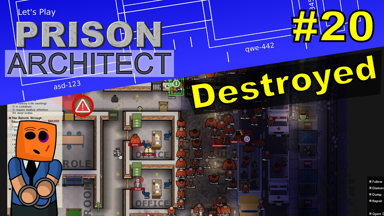 Prison Architect #20 | Destroyed